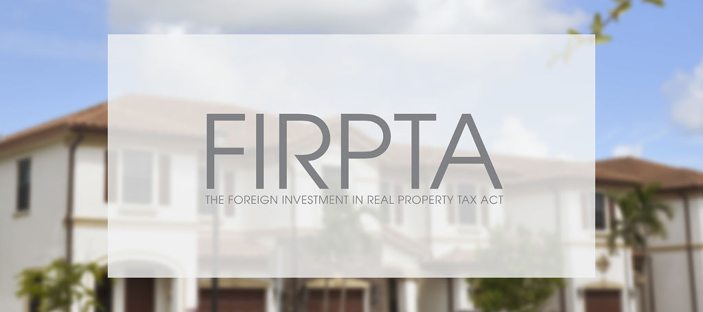 FOREIGN INVESTMENT IN REAL PROPERTY TAX ACT (FIRPTA) - Featured Image